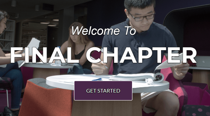Image shows students reading in a library, and the words 'welcome to final chapter; get started'. This is a screenshot of the Final Chapter web resource.